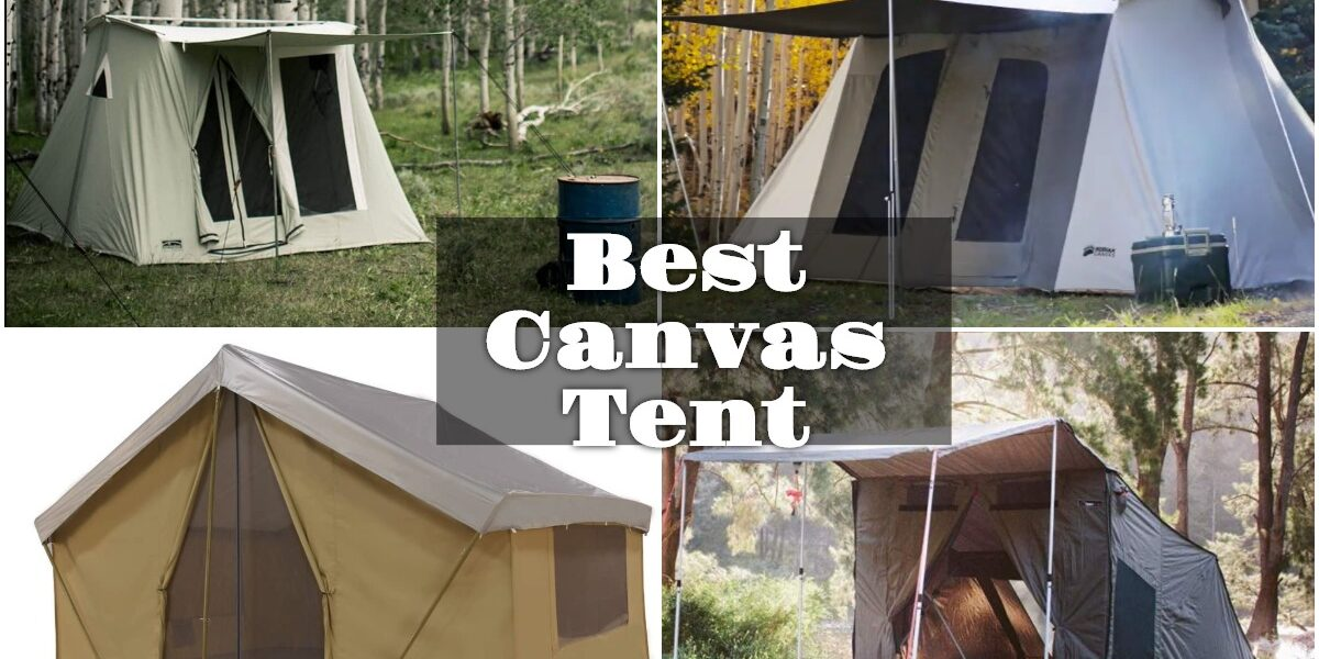 Best Canvas Tents